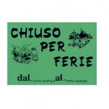 CARTELLO IN CARTONCINO 'CHIUSO PER FERIE' 16x23cm CWR 315/12 (conf. 10 )